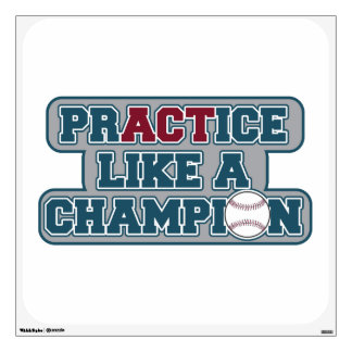 Practice Like a Champion Wall Decal
