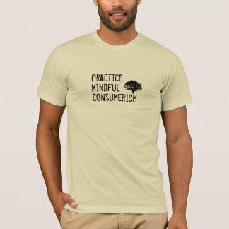 Practice Mindful Consumerism T-Shirt