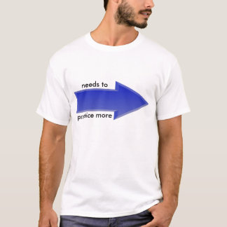 Practice More (points left) T-Shirt
