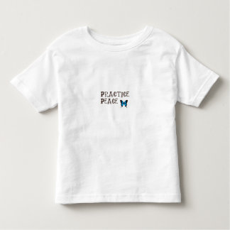 Practice Peace Toddler T shirt