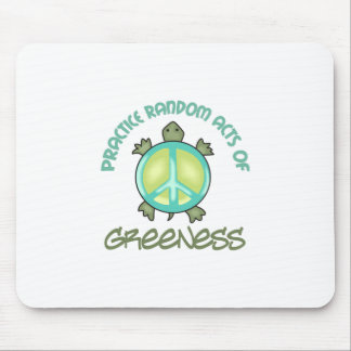 PRACTICE RANDOM ACTS OF GREENESS MOUSE PAD