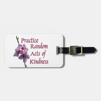 Practice Random Acts of Kindness Tag For Luggage