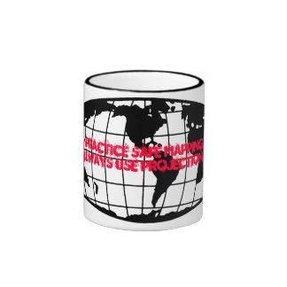 Practice Safe Mapping, Always Use Proj... Ringer Coffee Mug