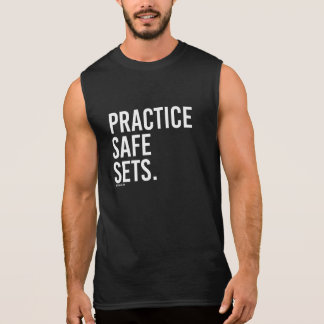Practice Safe Sets -   Training Fitness -.png Sleeveless Shirt