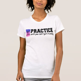 Practice Until You Can't Get it Wrong Gymnast Tee