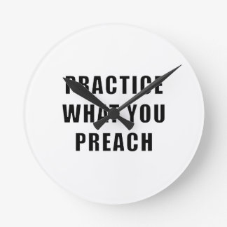 Practice What You Preach Round Wall Clock