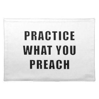 Practice What You Preach Cloth Placemat