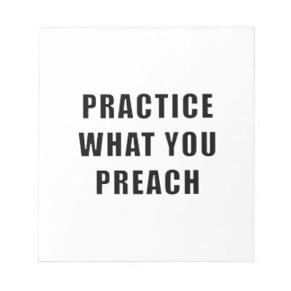 Practice What You Preach Notepad