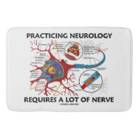 Practicing Neurology Requires A Lot Of Nerve Bath Mats