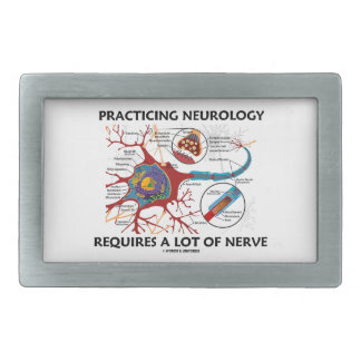 Practicing Neurology Requires A Lot Of Nerve Belt Buckle