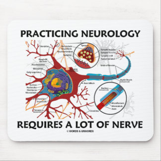 Practicing Neurology Requires A Lot Of Nerve Mousepad