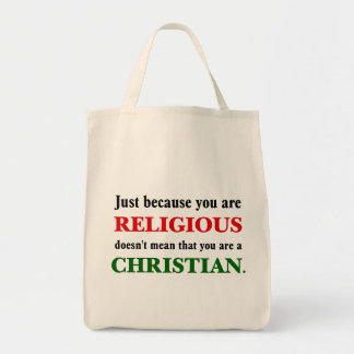 Practicing religion isn't practicing Christianity Tote Bag