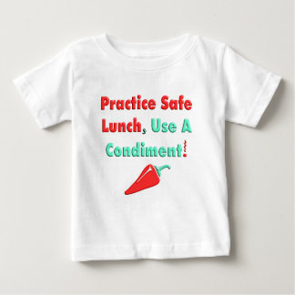 Practise Safe Lunch, Use a Condiment T-Shirts! Baby T-Shirt