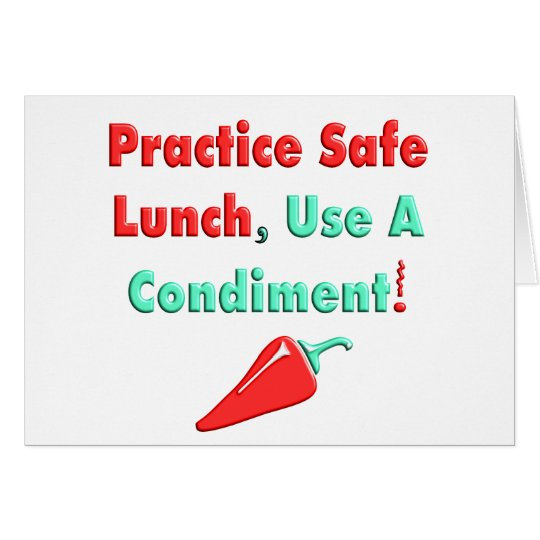 Practise Safe Lunch, Use a Condiment T-Shirts! Card