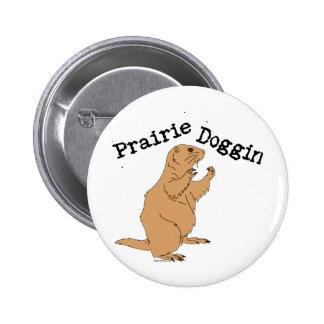 Prairie Doggin Button
