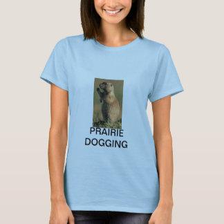 Prairie Dogging T-Shirt