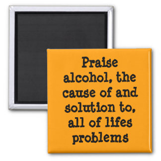 Praise alcohol! 2 inch square magnet