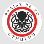Praise Be To Cthulhu Classic Round Sticker