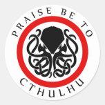 Praise Be To Cthulhu Round Sticker