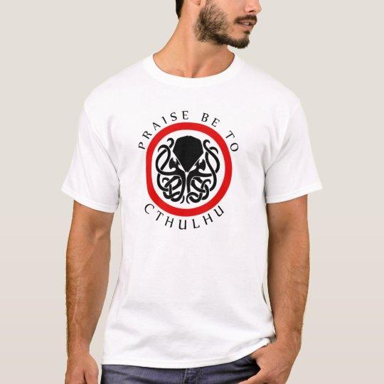 Praise Be To Cthulhu T-Shirt