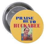 Praise be to Huckabee 3 Inch Round Button