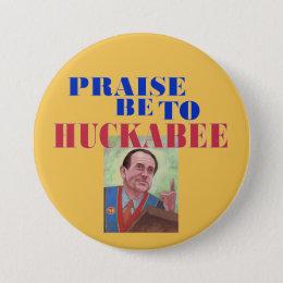 Praise be to Huckabee Button