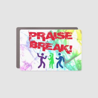Praise Break! Magnet (Car or Refrigerator)