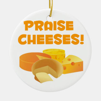 Praise Cheeses! Ceramic Ornament