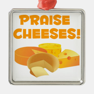 Praise Cheeses! Metal Ornament