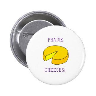 Praise Cheeses Pinback Button