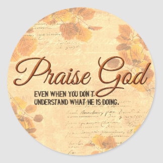 Praise God Classic Round Sticker