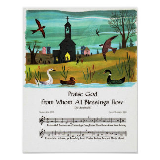 Praise God From Whom All Blessings Flow Poster