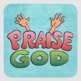 PRAISE GOD SQUARE STICKER