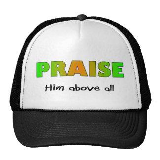 Praise him above all else Christian saying Trucker Hat