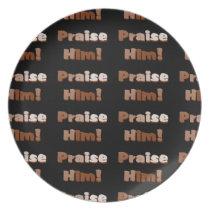Praise Him Plate