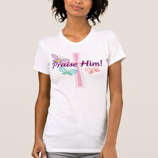 Praise Him! T-Shirt