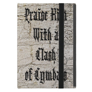 Praise Him with a Clash of Cymbals Covers For iPad Mini