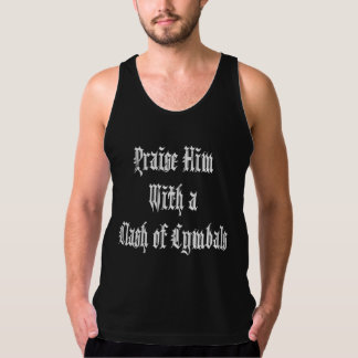Praise Him with a Clash of Cymbals Tank Top