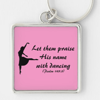 Praise Him with Dancing Keychain