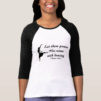Praise Him With Dancing Shirt