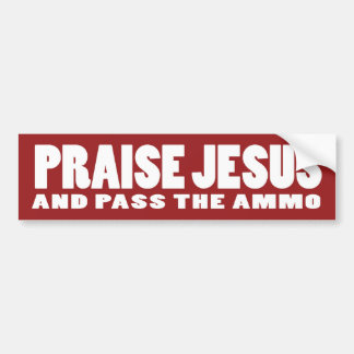 Praise Jesus Ammo Bumper Sticker