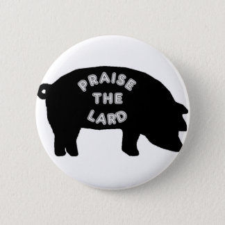 Praise the Lard Button