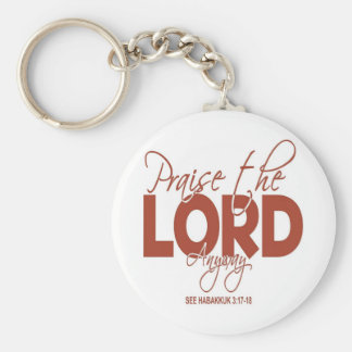 Praise the Lord Anyway Keychains