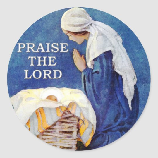 PRAISE THE LORD CLASSIC ROUND STICKER