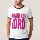Praise the Lord T Shirt