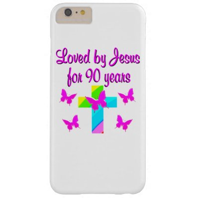 PRAISING GOD 90TH BIRTHDAY BARELY THERE iPhone 6 PLUS CASE