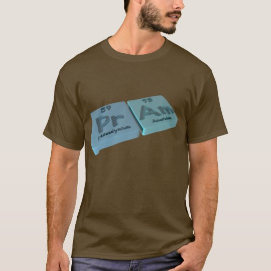 Pram as Pr Praseodymium and Am Americium T-Shirt