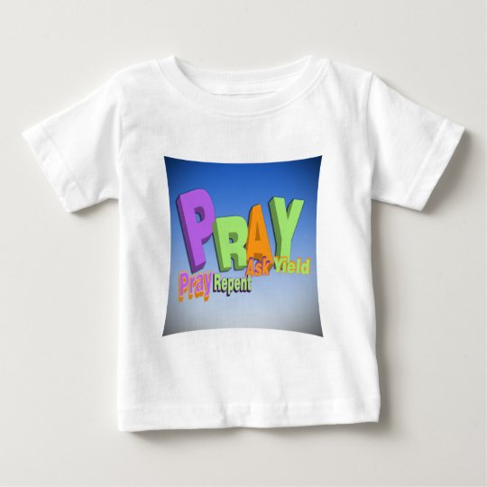 PRAY ACRONYM - PRAY REPENT ASK YIELD BABY T-Shirt