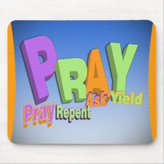 PRAY ACRONYM - PRAY REPENT ASK YIELD MOUSE PAD