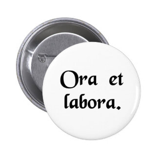 Pray and work. pinback button